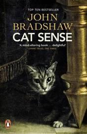 Cat Sense by John W.S. Bradshaw