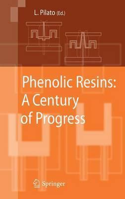 Phenolic Resins: A Century of Progress