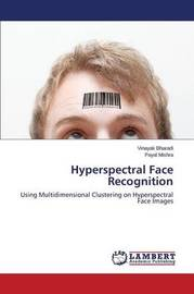 Hyperspectral Face Recognition by Bharadi Vinayak