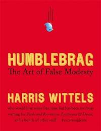 Humblebrag by Harris Wittels