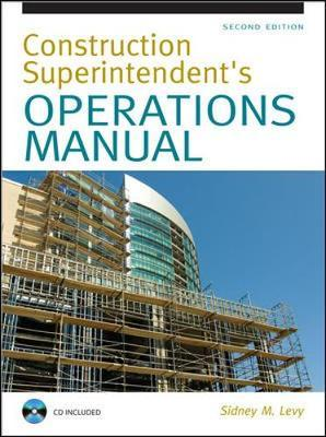 Construction Superintendent Operations Manual by Sidney Levy