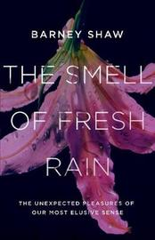 The Smell of Fresh Rain by Barney Shaw