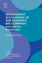 Management Accounting at the Hudson's Bay Company by Gary Spraakman