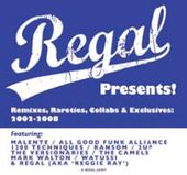 Regal Presents! Remixes, Collabs & Exclusives by Regal