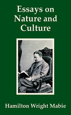 Essays on Nature and Culture by Hamilton Wright-Mabe