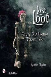 Lost Loot: Ghostly New England Treasure Tales by Patricia Hughes image
