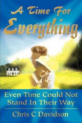 A Time for Everything by Chris C Davidson