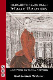 Mary Barton (stage version) by Elizabeth Gaskell