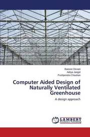Computer Aided Design of Naturally Ventilated Greenhouse by Devani Bansee