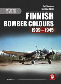 Finnish Bomber Colours 1939-1945 by Kari Stenman