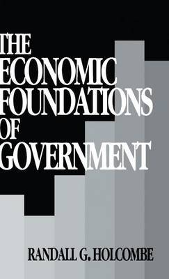 The Economic Foundations of Government by Randall G Holcombe image