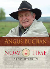 Now Is The Time by Angus Buchan