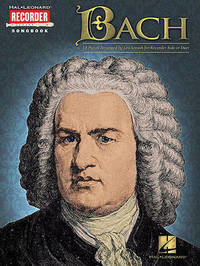 Bach for the Recorder - Arranged for Solo or Duet (Recorder) by Johann Sebastian Bach