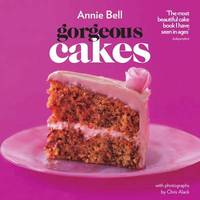 Gorgeous Cakes by Annie Bell