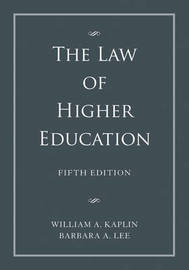 The Law of Higher Education by William A Kaplin