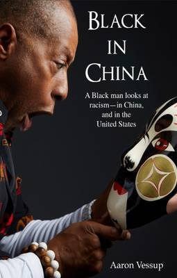 Black in China by Aaron Vessup