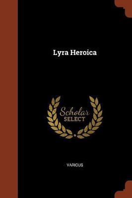 Lyra Heroica by Various ~