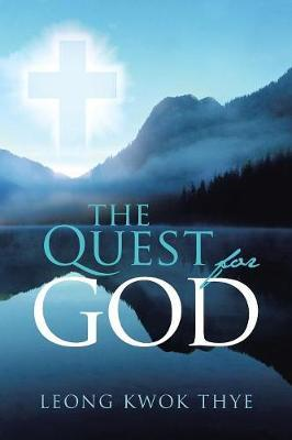 The Quest for God by Leong Kwok Thye