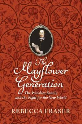 The Mayflower Generation by Rebecca Fraser