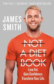 Not A Diet Book by James Smith