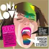 One Love - Smash Your Stereo 2009 by Various