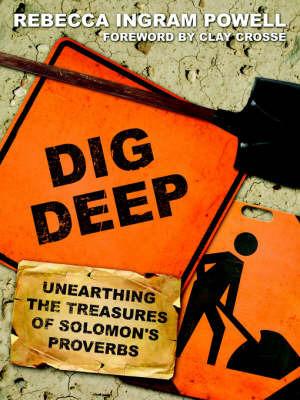 Dig Deep by Rebecca Ingram Powell