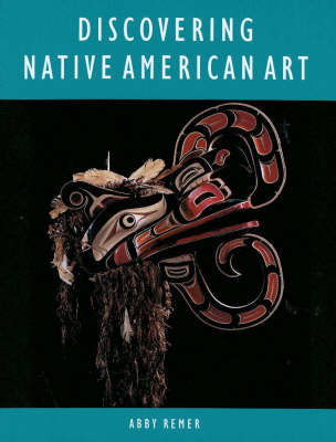 Discovering Native American Art by Abbey Remer