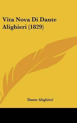Vita Nova Di Dante Alighieri (1829) by Dante Alighieri