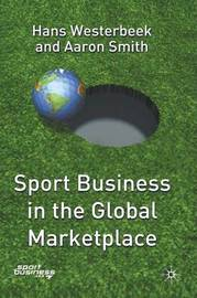 Sport Business in the Global Marketplace by Hans Westerbeek