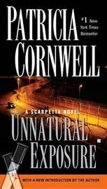 Unnatural Exposure (Kay Scarpetta #8) US Ed. by Patricia Cornwell