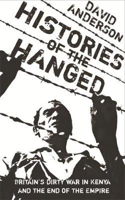 Histories of the Hanged by David Anderson