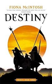 Destiny: Trinity Book Three by Fiona McIntosh