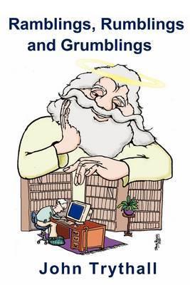 Ramblings, Rumblings and Grumbling by John Trythall image