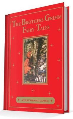 The Brothers Grimm Fairy Tales by Jacob And Wilhelm Grimm