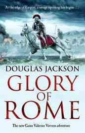 Glory of Rome by Douglas Jackson