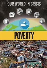 Our World in Crisis: Poverty by Rachel Minay image