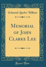 Memorial of John Clarke Lee (Classic Reprint) by Edmund Burke Willson image