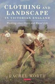 Clothing and Landscape in Victorian England by Rachel Worth