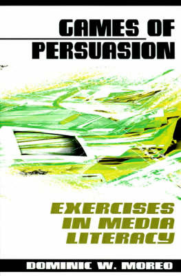 Games of Persuasion: Exercises in Media Literacy by Dominic W Moreo image