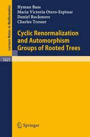 Cyclic Renormalization and Automorphism Groups of Rooted Trees by Hyman Bass