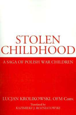 Stolen Childhood by Lucjan Krolikowski