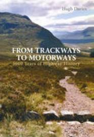 From Trackways to Motorways by Hugh Davies image