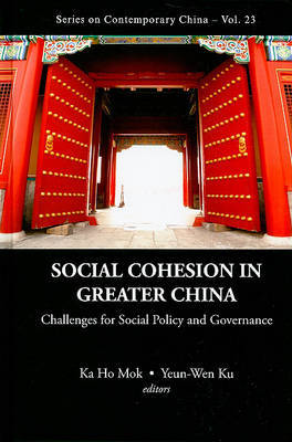 Social Cohesion In Greater China: Challenges For Social Policy And Governance