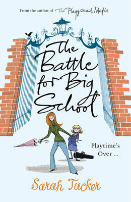 The Battle for Big School by Sarah Tucker image