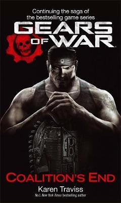 Gears of War: Coalition's End (UK Ed.) by Karen Traviss