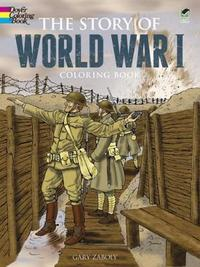 Story of World War I by Gary S Zaboly