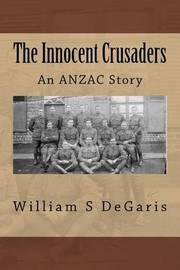 The Innocent Crusaders by MR William S Degaris