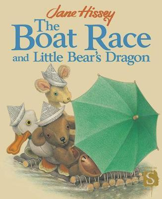 The Boat Race And Little Bear's Dragon by Jane Hissey image