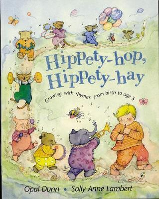 Hippety-hop, Hippety-hay by Opal Dunn