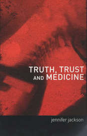Truth, Trust and Medicine by Jennifer Jackson image